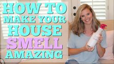 HOW TO MAKE YOUR HOUSE SMELL AMAZING // HOUSE HACKS // MOM HACKS