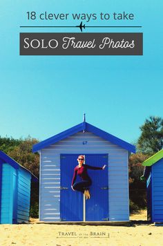 18 Clever Ways to Take Solo Travel Photos - some less recommended than others