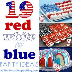 The Scrap Shoppe: 19 Red, White,  Blue Party Ideas