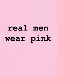 Real men....and I've got one!