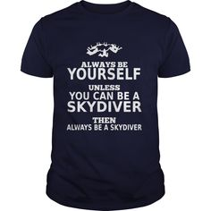 Skydiver Shirt #gift #ideas #Popular #Everything #Videos #Shop #Animals #pets #Architecture #Art #Cars #motorcycles #Celebrities #DIY #crafts #Design #Education #Entertainment #Food #drink #Gardening #Geek #Hair #beauty #Health #fitness #History #Holidays #events #Home decor #Humor #Illustrations #posters #Kids #parenting #Men #Outdoors #Photography #Products #Quotes #Science #nature #Sports #Tattoos #Technology #Travel #Weddings #Women