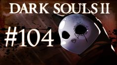 Dark Souls 2 Gameplay Walkthrough w/ SSoHPKC Part 104 - Ancient Dragon S...