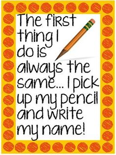 Chant to do at beginning of year to help remember to write your name on your paper.