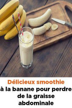 Délicieux smoothie à la banane pour perdre de la graisse abdominale!