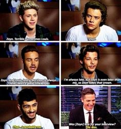 """Who is always late?"" I am Zayn. Zayn is me. One Direction Niall, Direction Quotes, One Direction Interviews, Always Late, 1d And 5sos, Zayn Malik, Louis Tomlinson, James Horan, Cool Bands"