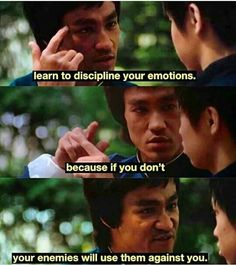 Bruce Lee knows. You can never control what happens to you, only how you react to it. Learn to control your emotions, and if an enemy presents itself (unfortunately it happens) - use their emotions against them. Bruce Lee Frases, Bruce Lee Quotes, Motivation Success, Success Quotes, Life Quotes, Quotes Motivation, Qoutes, Work Success, Status Quotes