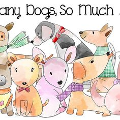 'So Many Dogs So Much Love' by peacockcards Dog Lover Gifts, Dog Lovers, Yorkie, Chihuahua, Dog Poster, So Much Love, Labradoodle, Westies, Rescue Dogs