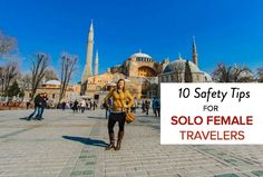After traveling the world for 7 years, here are my Top 10 safety tips for solo female travelers