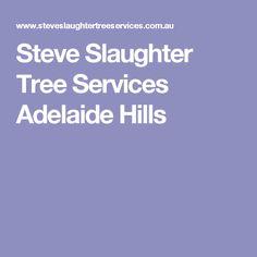 Steve Slaughter Tree Services Adelaide Hills