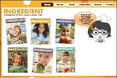 INGREDIENT Magazine, a print magazine for kids curious about food. Perfect for school libraries, public libraries, waiting rooms, and, of course, your kitchen. www.ingredientmag.com