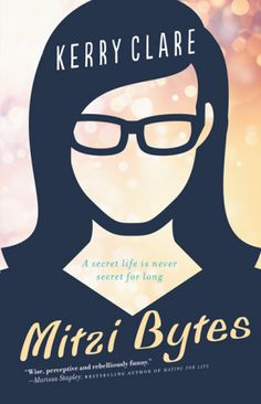 A grown-up Harriet the Spy for the digital age, Mitzi Bytes examines the bonds of family and friendship, and the truths we dare tell about ourselves—and others.