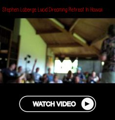 Stephen Laberge Lucid Dreaming Retreat In Hawaii Lucid Dreaming, Dreaming Of You, Control Your Dreams, Garden Swimming Pool, I Will Remember You, Mean People, Spiritual Practices, Field Guide, New Things To Learn