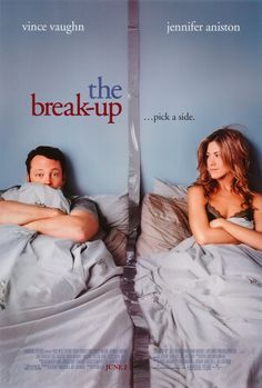 The Break-Up. Love this movie. Know it by heart! Text my sister every time. @kaitlynbrey it's gary on the kick drum