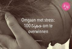Omgaan met stress: 100 tips om te overwinnen Just Be You, Simple Stories, Just Breathe, Positive Life, Stress Management, Happy Life, No Time For Me, Mindfulness, Body Poses