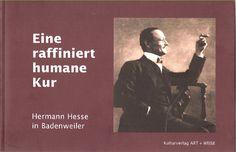 """[""""Eine raffiniert humane Kultur - Hermann Hesse in Badenweiler"""", Schliengen: Kulturverlag AERT + Weise, 2009. Titelbild aus der Fotoserie Gret Widmann und Hermann Hesse, 1910 © Suhrkamp Verlag]"""