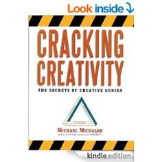 Cracking Creativity: The Secrets of Creative Genius eBook: Michael Michalko: Kindle Store