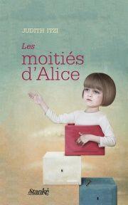 Les moitiés d'Alice - Judith Itzi En vente à votre Librairie L'Écuyer.