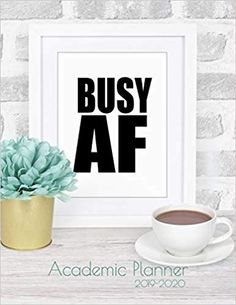 """Busy AF- Academic Planner 2019-2020: Monthly & Weekly planner (July 2019 - June 2020) for back to school students - Funny Notebook Design - 8.5"""" x 11"""" 137 pages: Ashley's Funny Academic Planner & Notebooks: 9781078381864: Amazon.com: Books Weekly Monthly Planner, Academic Planner, Notebook Design, Notebooks, Back To School, Students, June, Amazon, Business"""