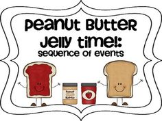 Peanut Butter Jelly Time! Sequence of Events FREEBIE.