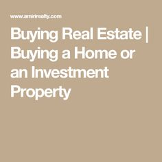 Buying Real Estate | Buying a Home or an Investment Property