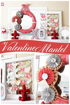 DIY Valentine's Day Mantel Decor - There are so many pretty touches in this display!