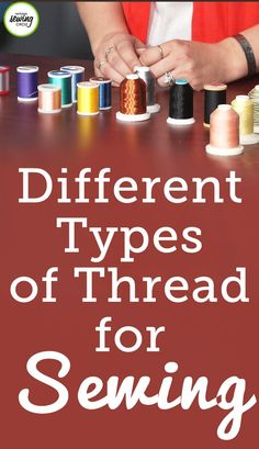 Using the right type of thread can help your sewing project go smoothly. Ashley Hough teaches you about some of the different types of thread and gives tips on when to use them.
