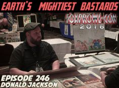 Earth's Mightiest Bastards Podcast #246 Donald Jackson - Foxprowl-Con 2016 Interview