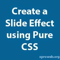 Creating a Slide Up and Slide Down Effect using Pure CSS ~ Xproweb