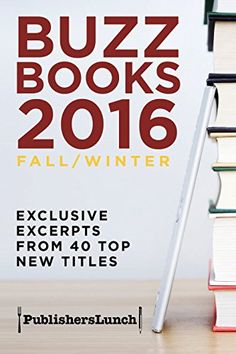 Buzz Books 2016: Fall/Winter: Exclusive Excerpts from 40 Top - http://freebiefresh.com/buzz-books-2016-fallwinter-exclusive-excerpts-free-kindle-review/
