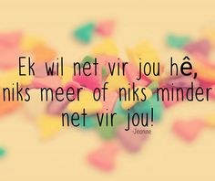 Afrikaanse Quotes, Goeie More, Cute Quotes, Qoutes, Love, Sayings, Breathe, Places, Apartment Master Bedroom