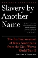 Slavery by another name : the re-enslavement of Black Americans from the Civil War to World War II / Douglas A. Blackmon - New York : Anchor Books, 2009 Black History Books, Black Books, Good Books, Books To Read, My Books, Politisches System, African American Books, American Literature, African American Slavery