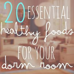 20 healthy essentials to keep in your dorm room #college #dorm #healthyeating