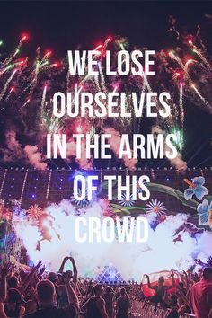we lose ourselves in the arms of this crowd ♥ #edc