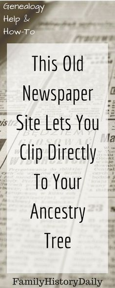 This old newspaper archive makes genealogy research easy: clip directly to your Ancestry.com family tree. Newspaper Archives, Old Newspaper, Genealogy Research, Ancestry, Genealogy