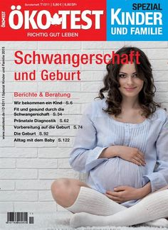 Schwangerschaft und Geburt. Gefunden in: ÖKO-TEST Spezial Kinder & Familie - epaper, Nr. 11/2015