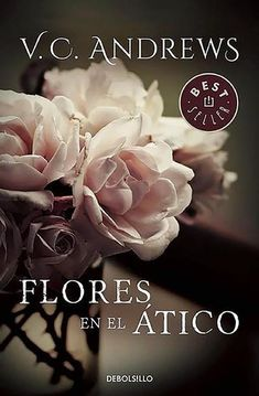 Buy Flores en el ático (Saga Dollanganger by V. Andrews and Read this Book on Kobo's Free Apps. Discover Kobo's Vast Collection of Ebooks and Audiobooks Today - Over 4 Million Titles! I Love Books, New Books, Good Books, Books To Read, Flowers In The Attic, World Of Books, Books For Teens, I Love Reading, Frases