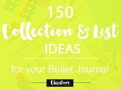 150 Ideas for Lists, Collections and Spreads you can create in your Bullet Journal in order to take it further from the basics.