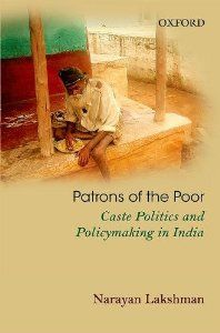 Patrons of the Poor: Caste Politics and Policymaking in India [Hardcover] Narayan Lakshman