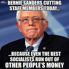 Bernie Sanders cutting staff members today... because even the best socialists run out of other peoples money.  #BernieSanders #BernieSanders2016 #HillaryClinton #Trump #Cruz #Politics #Socialism