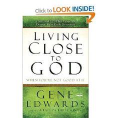 Living close to GOD (by Gene Edwards)