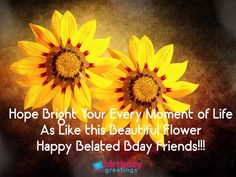 Belated Happy Birthday Wishes Which Can Bring Smile - Greetings Belated Happy Birthday Wishes, Happy Late Birthday, Easy Diy Crafts, Crafts To Make, Diy For Kids, Crafts For Kids, Halloween Flowers, Types Of Craft, Gold Flowers