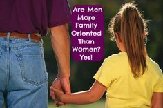 Survey: Are Men More Family Oriented Than Women? Yes!