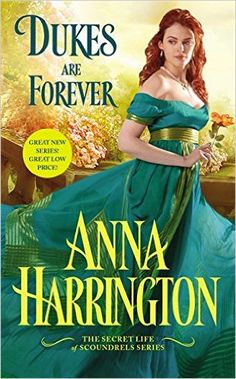 """""""A touching and tempestuous romance, with all the ingredients Regency fans adore.""""―Gaelen Foley, New York Times bestselling author DUKES ARE FOREVER by Anna Harrington"""