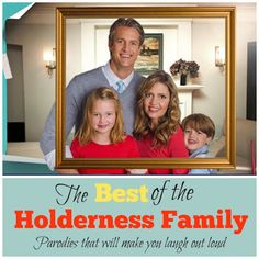 The BEST of the Holderness family....Are you ready to laugh your booty off?