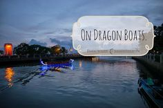 On Dragon Boats.  DearOne Photography Taiwan | Photography and Travel Blog