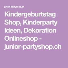 Kindergeburtstag Shop, Kinderparty Ideen, Dekoration Onlineshop - junior-partyshop.ch