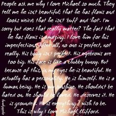 Why I love Michael Clifford  I never really noticed any of this about Michael, people don't ask me about him because they don't even know what 5SOS is, but I do LOVE him