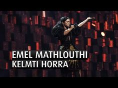 ▶ EMEL MATHLOUTHI - KELMTI HORRA - The 2015 Nobel Peace Prize Concert - Emel is a firebrand Tunisian singer, songwriter and composer. She gained attention when her song Kelmti Horra (My Word is Free) was adopted by the Arab Spring revolutionaries and soon became an anthem throughout the region, in particular among young people yearning for change.