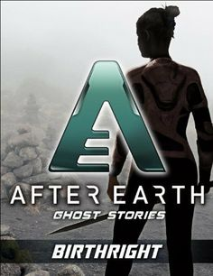 Birthright-After Earth: Ghost Stories (Short Story) by Peter David. $0.99. Publisher: Del Rey (January 14, 2013). 42 pages