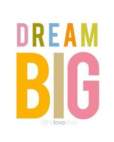DREAM BIG (mommo design: QUOTES)